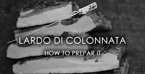 How prepar Lardo di Colonnata IGP