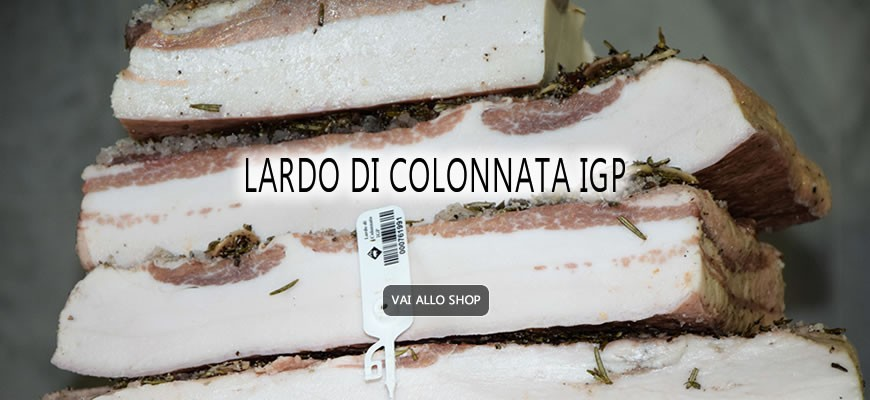 The authentic Lardo di Colonnata certified CE